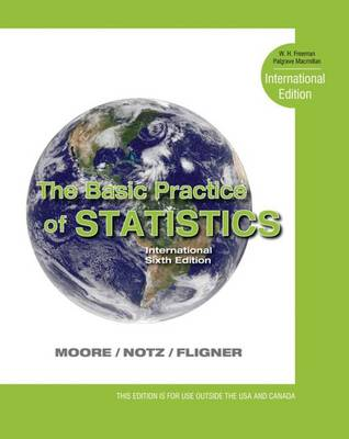 Basic Practice of Statistics - Moore, David S., and Notz, William I., and Fligner, Michael A.