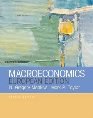 Macroeconomics - Mankiw, N. Gregory, and Taylor, Mark P.