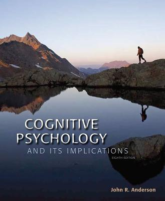 Cognitive Psychology and Its Implications - Anderson, John R, Do