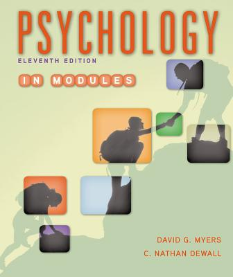 Psychology in Modules - Myers, David G, Professor, and Dewall, C Nathan, Professor