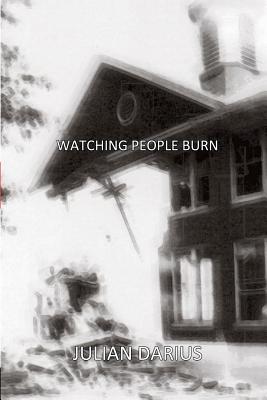 Watching People Burn - Darius, Julian