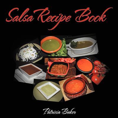 Salsa Recipe Book - Baker, Patricia