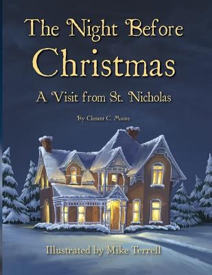 The Night Before Christmas: A Visit from St. Nicholas - Moore, Clement C, and Robbins, Nick (Editor)