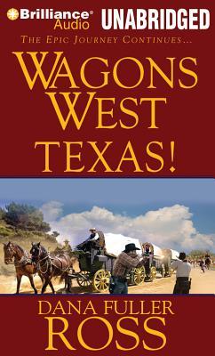 Wagons West Texas! - Ross, Dana Fuller