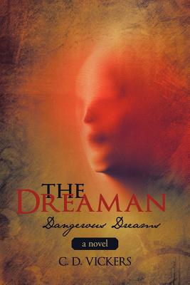 The Dreaman: Dangerous Dreams - Vickers, C D