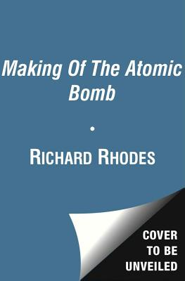The Making of the Atomic Bomb - Rhodes, Richard