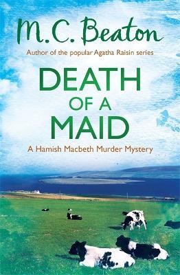 Death of a Maid - Beaton, M. C.