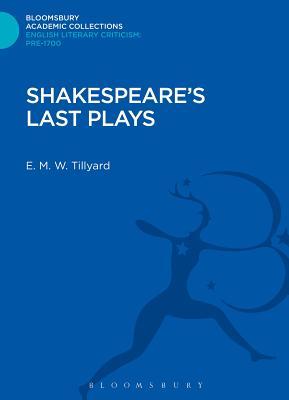 Shakespeare's Last Plays - Tillyard, Eustace M.