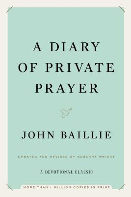 A Diary of Private Prayer - Baillie, John, and Wright, Susanna (Revised by)