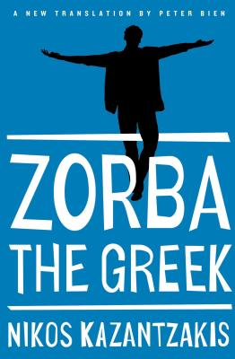 Zorba the Greek - Kazantzakis, Nikos