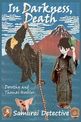 In Darkness, Death - Hoobler, Dorothy, and Hoobler, Thomas