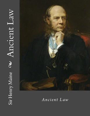 Ancient Law - Maine, Henry, Sir, and Morgan, Prof J H (Introduction by)
