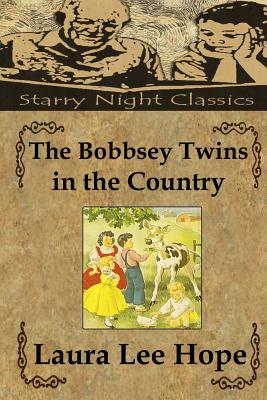 The Bobbsey Twins in the Country - Hope, Laura Lee, and Hartmetz, Richard S (Editor)
