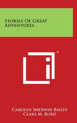 Stories of Great Adventures - Bailey, Carolyn Sherwin