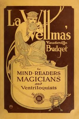 La Vellma's Vaudeville Budget: For Magicians, Mind Readers and Ventriloquists - Lustig, David J