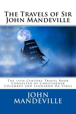 The Travels of Sir John Mandeville - Mandeville, John