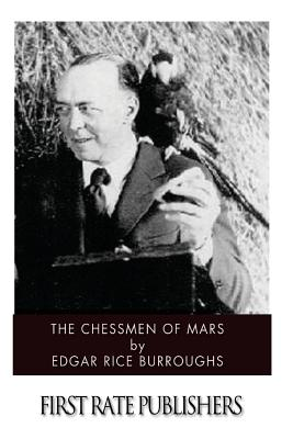 The Chessmen of Mars - Burroughs, Edgar Rice