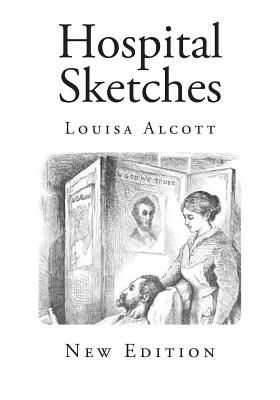 Hospital Sketches - Alcott, Louisa May