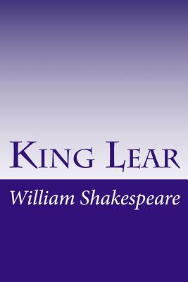 King Lear - Shakespeare, William, and William Shakespeare