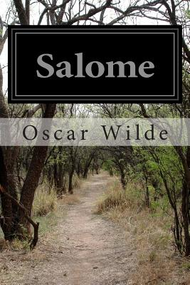 Salome: A Tragedy in One Act - Wilde, Oscar