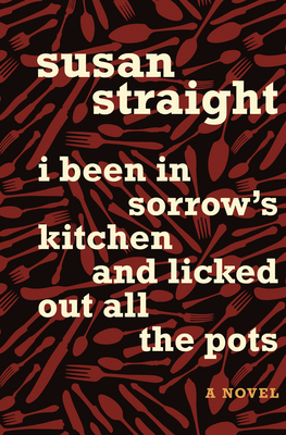 I Been in Sorrow's Kitchen and Licked Out All the Pots - Straight, Susan