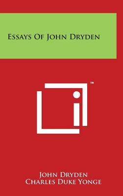 Essays of John Dryden - Dryden, John, and Yonge, Charles Duke (Editor)