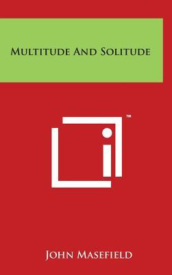 Multitude and Solitude - Masefield, John