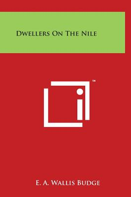 Dwellers on the Nile - Budge, E A Wallis, Professor