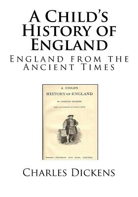 A Child's History of England - Dickens, Charles