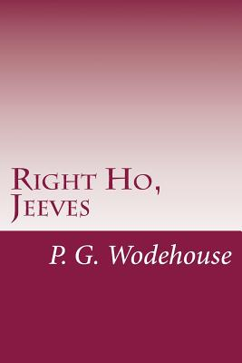 Right Ho, Jeeves - Wodehouse, P G