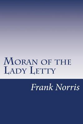 Moran of the Lady Letty - Norris, Frank