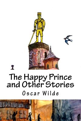The Happy Prince and Other Stories - Wilde, Oscar