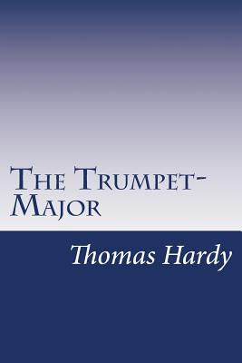 The Trumpet-Major - Hardy, Thomas
