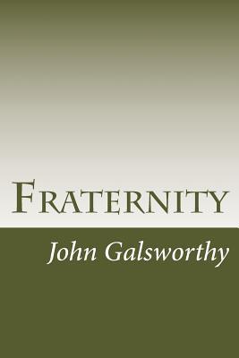 Fraternity - Galsworthy, John, Sir