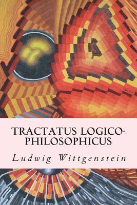 Tractatus Logico-Philosophicus - Wittgenstein, Ludwig