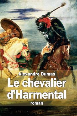 Le Chevalier D'Harmental - Dumas, Alexandre