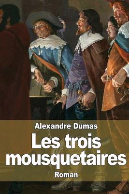 Les Trois Mousquetaires - Dumas, Alexandre