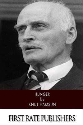 Hunger - Hamsun, Knut, and Egerton, George (Translated by), and Bjorkman, Edwin (Introduction by)