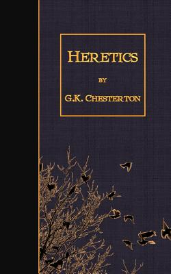 Heretics - Chesterton, G K