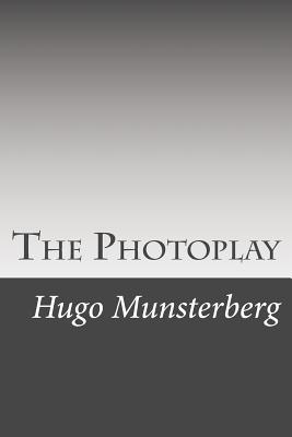 The Photoplay - Munsterberg, Hugo
