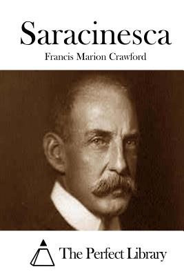 Saracinesca - Crawford, Francis Marion, and The Perfect Library (Editor)