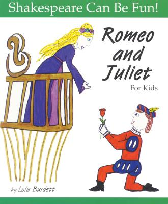 Romeo and Juliet for Kids - Burdett, Lois, and Shakespeare, William