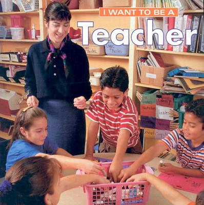 I Want to Be a Teacher - Liebman, Daniel