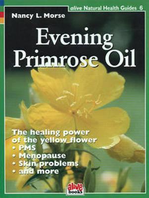 Evening Primrose Oil - Morse, Nancy L, BSC