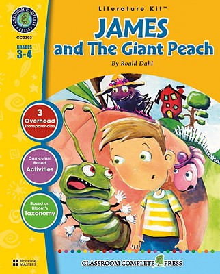 A Literature Kit for James and the Giant Peach, Grades 3-4 - Goyetche, Marie-Helen, and Dahl, Roald