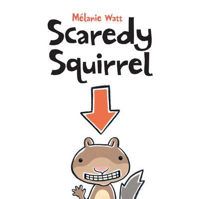 Scaredy Squirrel - Watt, Melanie
