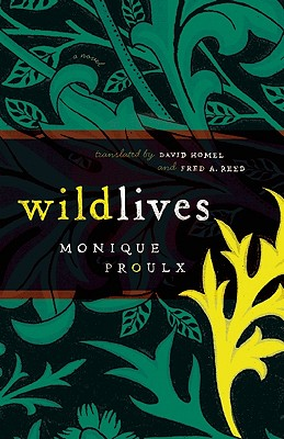 Wildlives - Proulx, Monique, and Homel, David (Translated by), and Reed, Fred A (Translated by)