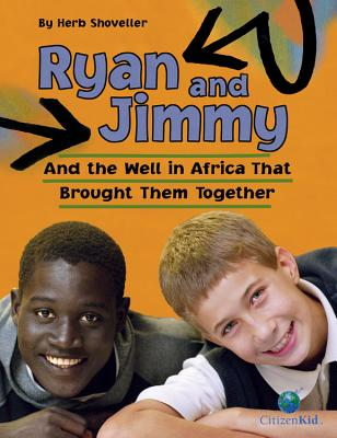 Ryan and Jimmy: And the Well in Africa That Brought Them Together - Shoveller, Herb