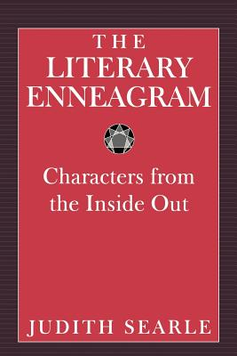 The Literary Enneagram: Characters from the Inside Out - Searle, Judith