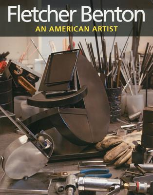 Fletcher Benton: An American Artist - Ratcliff, Carter, and Chattopadhyay, Collette, and Leisegang, Jolei